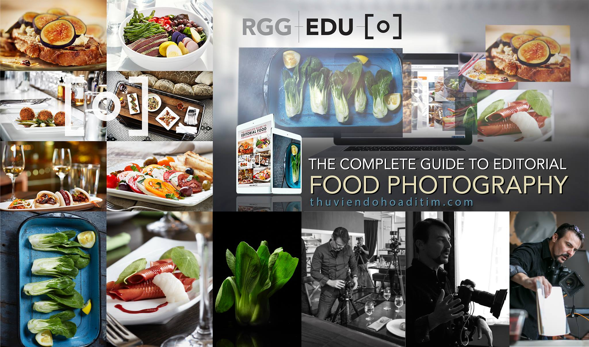 [ Tutorials ] RGGEDU - The Complete Guide To Editorial Food Photography & Photoshop Retouching